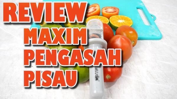 Review-Maxim-Pengasah-Pisau-Maxim